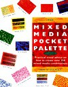 The Mixed Media Pocket Palette: Practical Visual Advice on How to Create Over 250 Mixed Media Combinations - Ian Sidaway, Sidaway