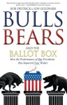 Bulls Bears and the Ballot Box: How the Performance of OUR Presidents Has Impacted YOUR Wallet - Bob Deitrick, Pete Williams