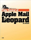 Take Control of Apple Mail in Leopard - Joe Kissell, Tonya Engst
