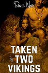 Taken by Two Vikings (An MMF Bisexual Threesome Menage) (Short Sizzlers: MMF Book 10) - Roxie Noir