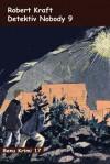 Detektiv Nobody 9 (German Edition) - Robert Kraft