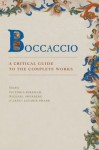 Boccaccio: A Critical Guide to the Complete Works - Victoria Kirkham, Michael Sherberg, Janet Levarie Smarr