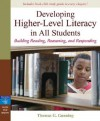 Developing Higher-Level Literacy in All Students: Building Reading, Reasoning, and Responding - Thomas G. Gunning