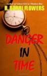 Danger in Time - R. Barri Flowers