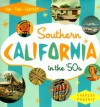 Southern California in the '50s: Sun, Fun and Fantasy - Charles Phoenix