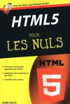 HTML 5 Poche Pour les nuls (French Edition) - Andy Harris, Jean-Louis Gréco, Patricia Moritz