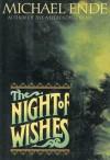 The Night of Wishes: Or the Satanarchaeolidealcohellish Notion Potion - Michael Ende, Regina Kehn, Heike Schwarzbauer, Rick Takvorian