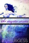 The Mystic Series Set: Books 1-3 - B.C. Burgess