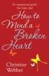How to Mend a Broken Heart - Christine Webber