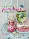 Super-cute Pincushions - Kate Haxell