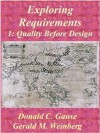 Exploring Requirements 1: Quality Before Design - Donald C. Gause, Gerald M Weinberg