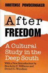 After Freedom: A Cultural Study In The Deep South - Hortense Powdermaker, Brackette F. Williams