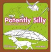 Patently Silly: The Daftest Inventions Ever Devised - Daniel Wright, Trevor Baylis