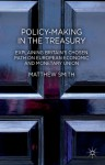 Policy-Making in the Treasury: Explaining Britain's Chosen Path on European Economic and Monetary Union. - Matthew Smith