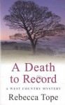 A Death to Record - Tope, Rebecca Tope