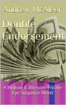 Double Endorsement: A Hillton & Blossom Private Eye Suspense Novel (Hillton & Blossom Private Eye Suspense Series Book 1) - Andrew McAleer