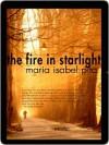 The Fire in Starlight - Maria Pita
