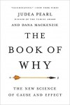 The Book of Why: The New Science of Cause and Effect - Judea Pearl, Dana Mackenzie