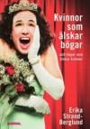 Kvinnor som älskar bögar - och bögar som älskar kvinnor - Erika Strand-Berglund
