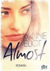 Almost: Roman (dtv junior) - Anne Eliot, Birgit Niehaus
