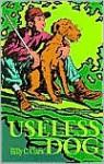 Useless Dog - Billy C. Clark