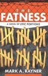 The Fatness - Mark A. Rayner