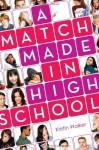 By Kristin Walker A Match Made in High School - Kristin Walker