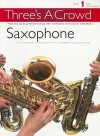 Three's a Crowd - Book 1 (Easy Intermediate): Saxophone - James Power
