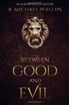 Between Good and Evil (Auburn Notch Mystery) (Volume 1) - R Michael Phillips