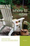 Where to Retire, 6th: America's Best and Most Affordable Places - John Howells