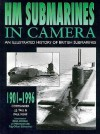 Hm Submarines in Camera: An Illustrated History of British Submarines, 1901-1996 - J.J. Tall, Paul Kemp