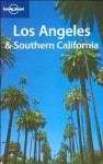 Lonely Planet Los Angeles & Southern California (Lonely Planet Los Angeles, San Diego & Southern California) (v. 1) - Andrea Schulte-Peevers, John A. Vlahides