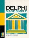 Delphi Made Simple - Stephen Morris