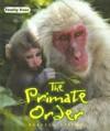 The Primate Order - Rebecca Stefoff
