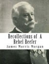Recollections of a Rebel Reefer - James Morris Morgan