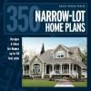 350 Narrow-Lot Homes (Smart Design) - Hanley Wood, Editors at Hanley Wood