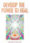Develop the Power to Heal - Patrick Butler