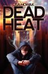 Dead Heat - Lisa Nowak