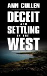Deceit and Settling in the West - Ann Cullen
