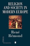 Religion and Society in Modern Europe - René Rémond