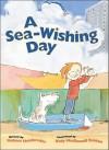 A Sea-Wishing Day - Robert Heidbreder, Kady MacDonald Denton