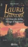 Laura Leander e l'Oracolo della Sfinge d'Argento - Peter Freund, Francesca Ferrando