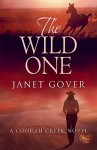 The Wild One (Coorah Creek) by Janet Gover (2016-03-19) - Janet Gover