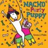Nacho the Party Puppy - Emma J. Virjan
