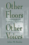 Other Floors, Other Voices: A Textography of A Small University Building (Rhetoric, Knowledge, and Society Series) - John M. Swales