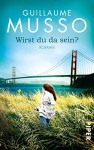 Wirst du da sein?: Roman - Guillaume Musso, Claudia Puls