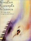 Creative Concepts Classics for Easy Piano - Charles Bateman