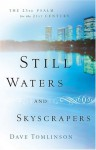 Still Waters and Skyscrapers: The 23rd Psalm for the 21st Century - Dave Tomlinson
