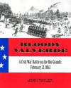 Bloody Valverde: A Civil War Battle on the Rio Grande, February 21, 1892 - John M. Taylor