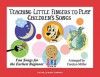 Teaching Little Fingers to Play Children's Songs: Piano Solos with Optional Teacher Accompaniments - Carolyn Miller